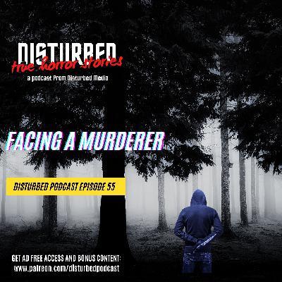 Facing a Murderer