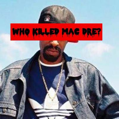 Episode 165: Who Killed Mac Dre?