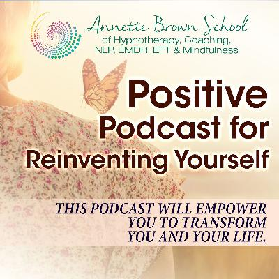 Reinvenenting Yourself Positively