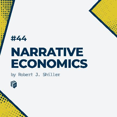 44: Narrative Economics (خلاصهی کتاب اقتصاد روایی)