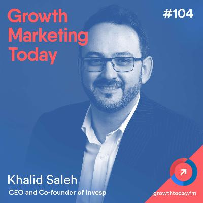 The 5-Step Conversion Optimization Process Used at 3M, eBay, and Target with Khalid Saleh, Founder of Invesp (GMT104)