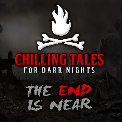 29: The End is Near – Chilling Tales for Dark Nights