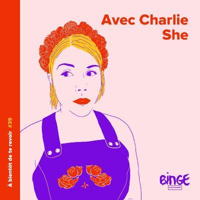 #39 - Charlie She