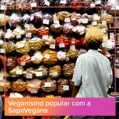#64 - Veganismo popular com a Sapavegana
