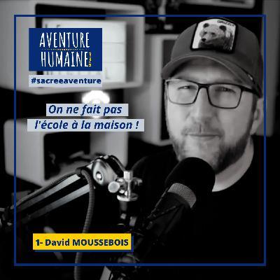 #1 - 🎙COVID-19 🙏- Sacrée Aventure avec David Moussebois 🇧🇪- On ne fait pas l'école à la maison !