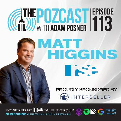 BEST OF #thePOZcast: E113 Matt Higgins From Poverty to the Board Room: A Success Story for the Ages