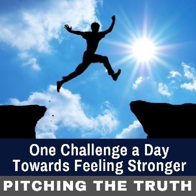 One Challenge a Day Towards Feeling Stronger
