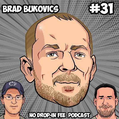 "#31 - Brad ""No Hips"" Bukovics"