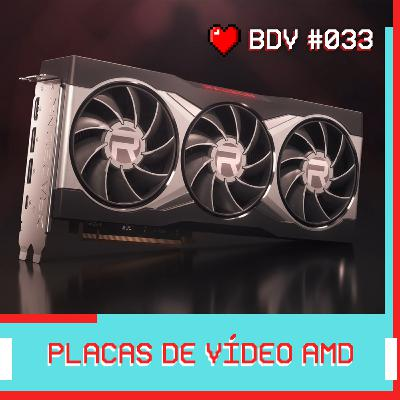 E as Placas de Vídeo da AMD?