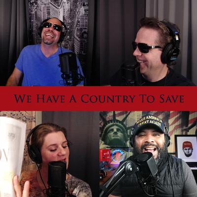Episode 117: We Have A Country To Save