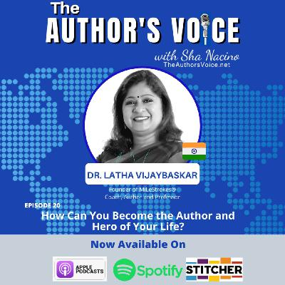 TAV 20 : How Can You Become the Author and Hero of Your Life with Dr. Latha Vijaybaskar