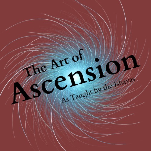 Episode 8 - What is the Art of Ascension?