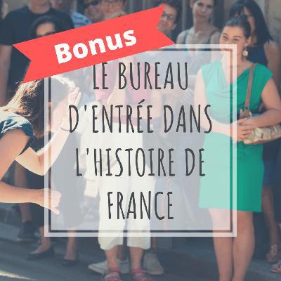 [Bonus 2] Le bureau d'entrée dans l'histoire de France