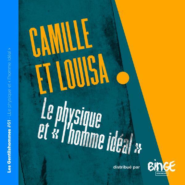 Camille et Louisa – Le physique et « l'homme idéal »