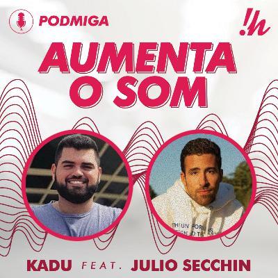 AUMENTA O SOM #02 - Kadu Brandão feat. Julio Secchin