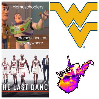 Ep. 159 - Impromptu HomeSchool, WVU & The Last Dance