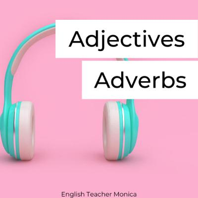 All about Adjectives and Adverbs