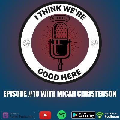 #10 - Micah Christenson: The Hawaiian Dirk Nowitzki