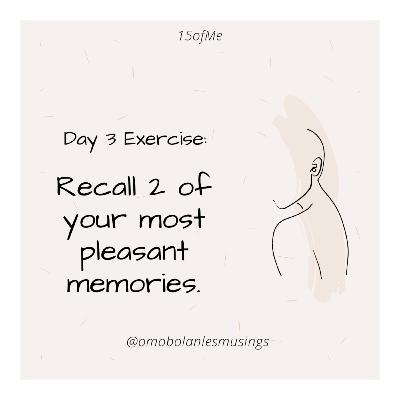 Day 3: Recall 2 of your most pleasant memories.