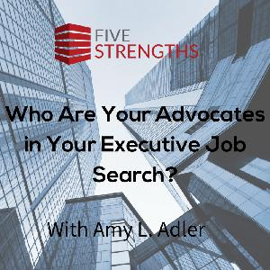 Who Are Your Advocates in Your Executive Job Search? | The Job Search Podcast