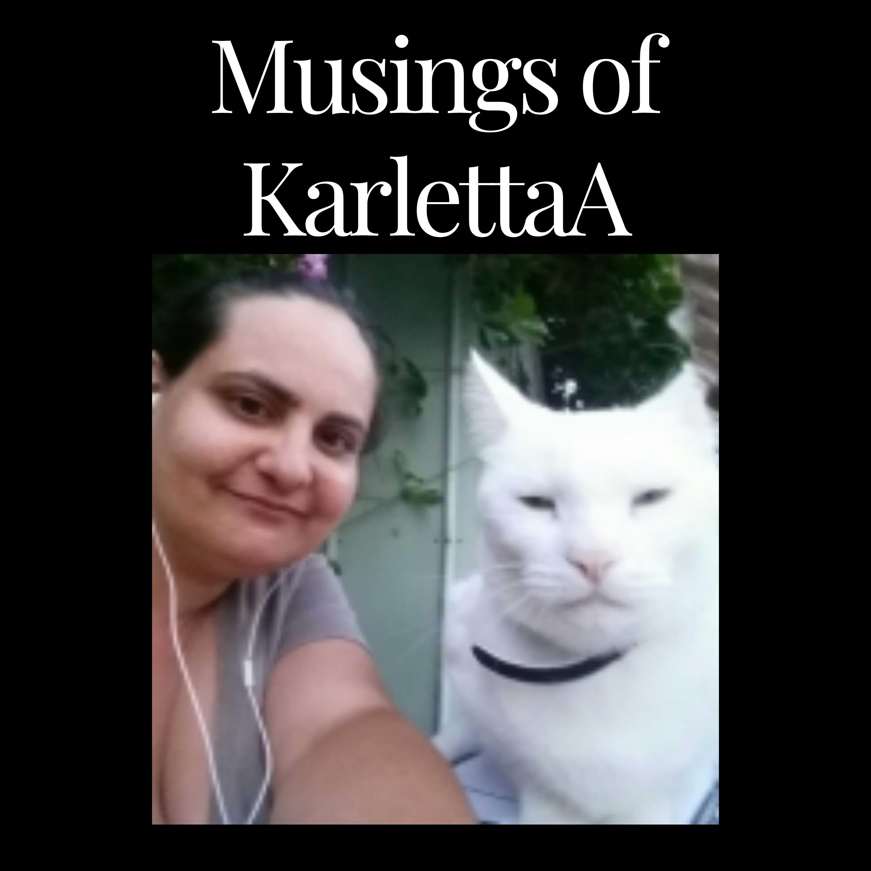 Musings of KarlettaA Audio Blog