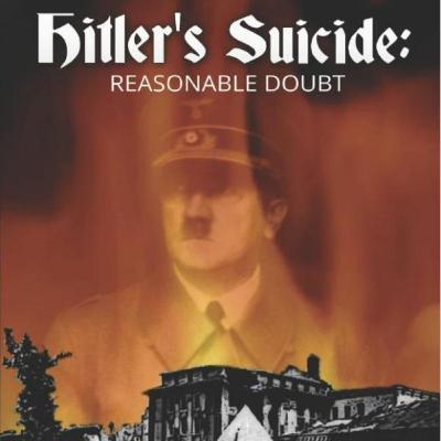 Episode 8607 - Hitler's Suicide - Reasonable Doubt - Peter David Orr