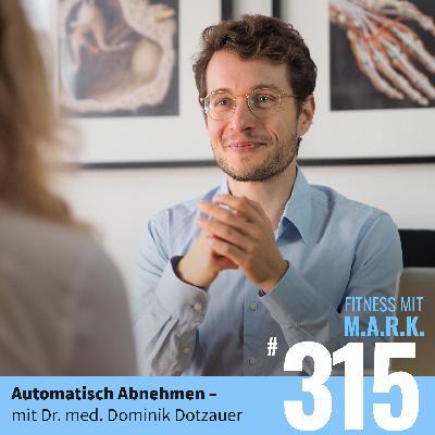 FMM 315 : Automatisch Abnehmen – mit Dr. med. Dominik Dotzauer