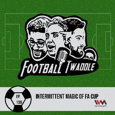 Intermittent magic of FA Cup