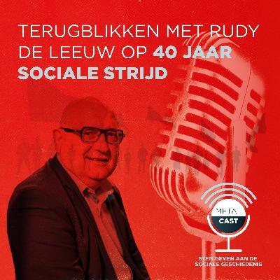 Terugblikken met Rudy De Leeuw op 40 jaar sociale strijd