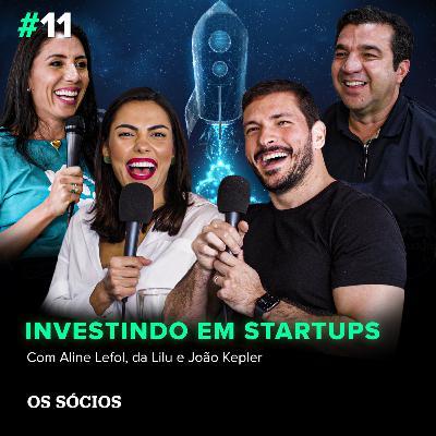 Os Sócios 11 - Investindo em Startups milionárias
