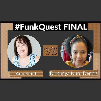 FunkQuest - Season 2 - Grand Champion Final - Ann Smith v Dr. Kimya Nuru Dennis