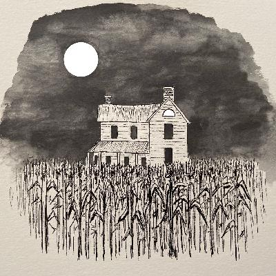 Episode 41: The Haunted Cornfield