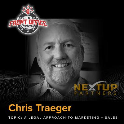 A Legal Approach to Marketing and Sales with Chris Traeger, NextUP Partners series