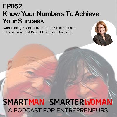 Episode 52: Tracey Bissett - Know Your Numbers To Achieve Your Success