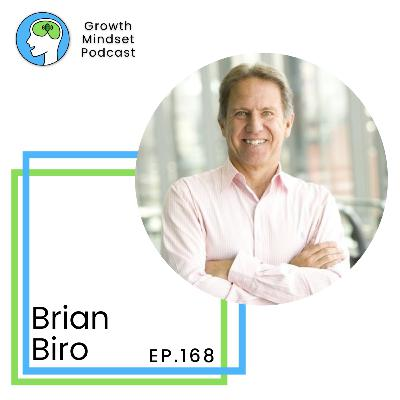 168: 3 Strategies to Lead Life on Your Terms - Brian Biro, Professional Speaker and Bestselling Author