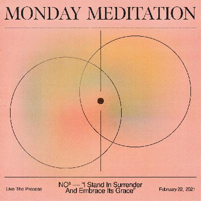 """Monday Meditation: """"I Stand In Surrender And Embrace Its Grace"""""""