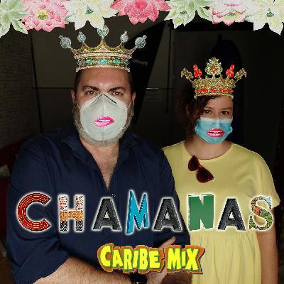 16 - Caribe Mix Chamanas Edition