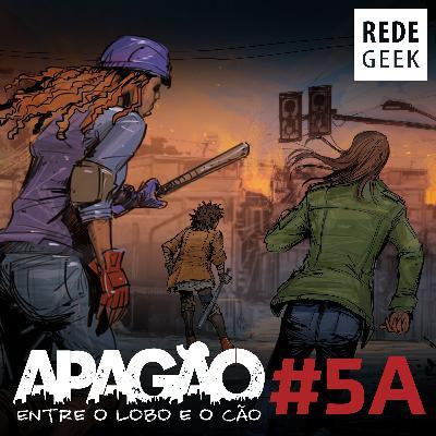 APAGÃO - episódio 5A