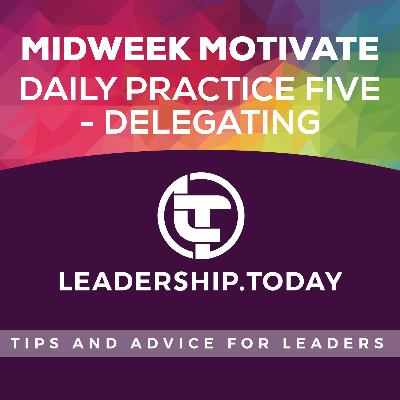Midweek Motivate - Daily Practice Five - Delegating