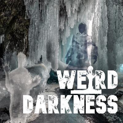 """ANTARCTIC APPARITIONS AND EERIE ENIGMAS"" #WeirdDarkness"