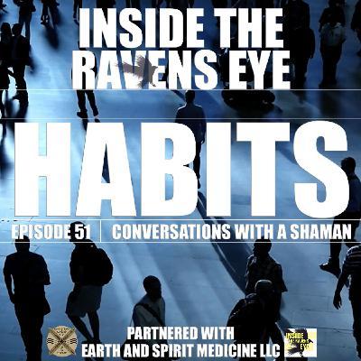 Habits - Episode 51 - Conversations with a Shaman