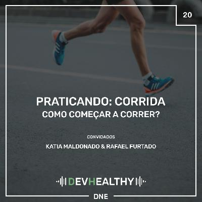 DevHealthy #20 - Praticando: Corrida - Como começar a correr?