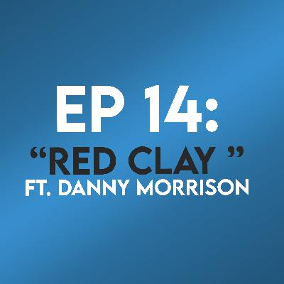 "Ep. 14 - ""Red Clay"" (Crimson Peak) ft. Danny Morrison"