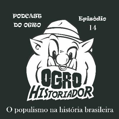 Episódio 14: O populismo na história brasileira