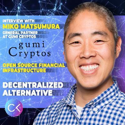Open Source Financial Infrastructure (w/ Constantin Kogan & Miko Matsumura)