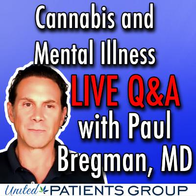 Facebook Live Q&A - You are Not Alone; Cannabis and Mental Illness. With Paul Bregman, MD