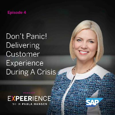 Don't Panic! Delivering Customer Experience During A Crisis