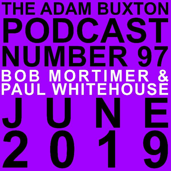 EP.97 - BOB MORTIMER & PAUL WHITEHOUSE