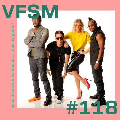 VFSM #118 - Esse disco é uma merda... Mas eu gosto!