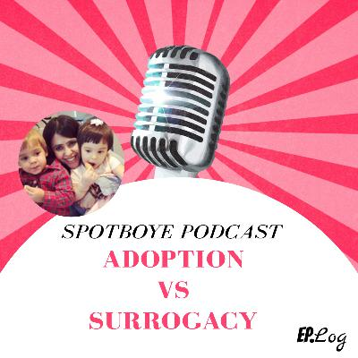 Ep. 30: Adoption vs Surrogacy